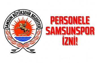Büyükşehir personeline Samsunspor izni - Samsun Haber