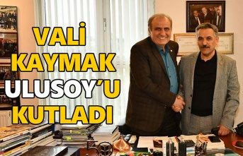 Vali Kaymak Ulusoy Un'u tebrik etti