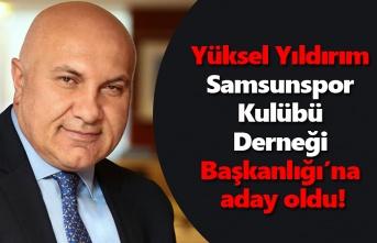 Yüksel Yıldırım Samsunspor Kulübü Derneği Başkanlığı'na aday oldu!