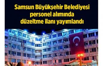 Büyükşehir Belediyesi personel alımında düzeltme ilanı yayımlandı - Samsun Haber