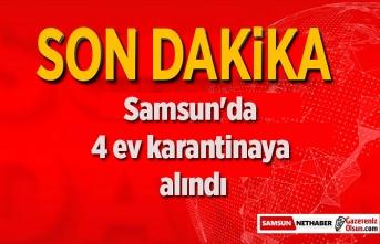 Samsun'da 4 ev karantinaya alındı - Samsun Haber