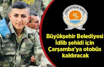 Samsun Haber - Büyükşehir Belediyesi İdlib şehidi için Çarşamba'ya otobüs kaldıracak