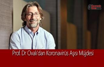 Prof. Dr Ovalı'dan Koronavirüs Aşısı Müjdesi