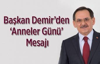 Başkan Demir'den 'Anneler Günü' Mesajı