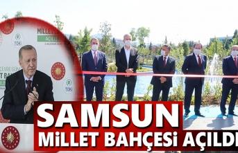 Samsun Millet Bahçesi Cumhurbaşkanı Erdoğan'ın övgüleri ile açıldı