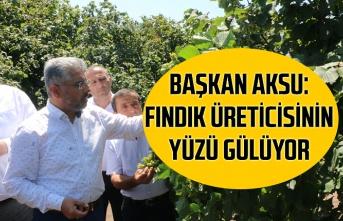 Başkan Aksu, Fındık üreticisinin yüzü gülüyor