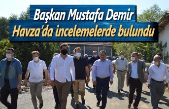 Başkan Demir, Havza'da yapılan çalışmaları inceledi