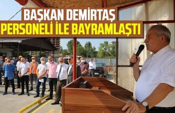 Başkan Demirtaş, Personeli ile bayramlaştı