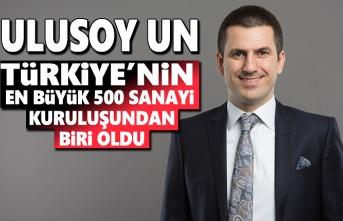 Ulusoy Un, Türkiye'nin En Büyük 500 Sanayi Kuruluşundan Biri