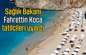 Sağlık Bakanı tatilcileri uyardı - Samsun Haber