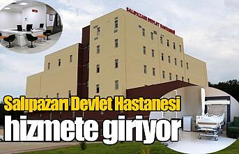 Salıpazarı Devlet Hastanesi hizmete giriyor