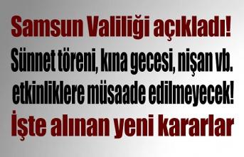 Samsun için yeni yasaklar geldi, Sünnet töreni, kına gecesi, nişan vb. etkinliklere müsaade edilmeyecek!