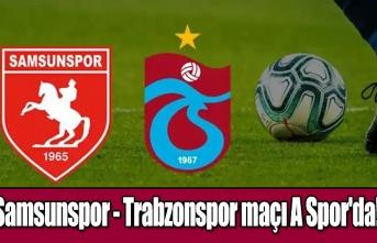 Samsunspor - Trabzonspor maçı A Spor'da!