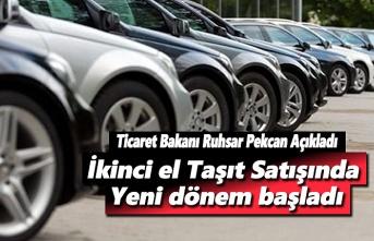 Ticaret Bakanı Pekcan, ikinci el araç satışında yeni dönem başladı