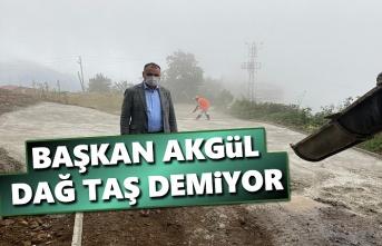 Başkan Akgül, Dağ Taş Demiyor