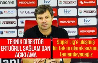 Ertuğrul Sağlam Ümraniyespor maçını değerlendirdi