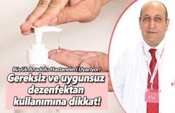 Gereksiz ve uygunsuz dezenfektan kullanımına dikkat!
