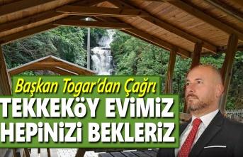 Başkan Togar, Tekkeköy evimiz hepinizi bekleriz