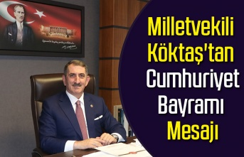 Milletvekili Köktaş'tan 29 Ekim Cumhuriyet Bayramı Mesajı