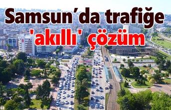 Samsun'da trafiğe 'akıllı' çözüm - Samsun Haber