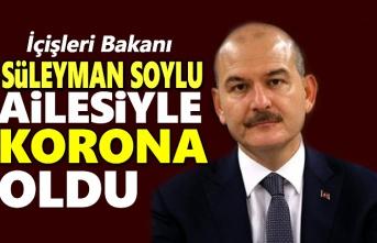 Süleyman Soylu ve ailesi koronavirüse yakalandı