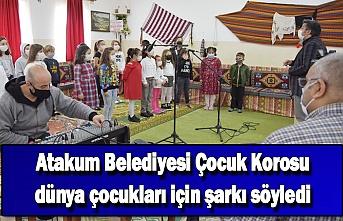 Atakum Belediyesi Çocuk Korosu dünya çocukları için şarkı söyledi