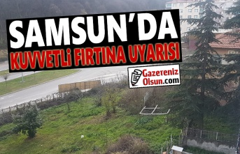 Samsun'da Kuvvetli Fırtına Uyarısı