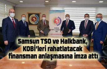 Samsun TSO ve Halkbank, KOBİ'leri rahatlatacak finansman anlaşmasına imza attı