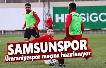 Samsunspor, Ümraniyespor maçına hazırlanıyor