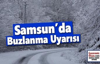 Samsun'da buzlanma ve don uyarısı