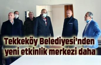 Tekkeköy Belediyesi'nden yeni etkinlik merkezi