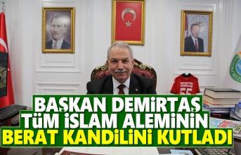 Başkan Demirtaş, Tüm İslâm Aleminin Berat Kandilini Kutladı