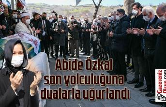 Çiğdem Karaaslan'ın annesi Abide Özkal son yolculuğuna dualarla uğurlandı