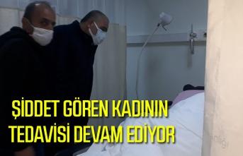 Eski eşinden şiddet gören kadının tedavisi hastanede devam ediyor