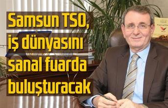 Samsun TSO, iş dünyasını sanal fuarda buluşturacak