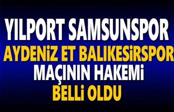 Samsunspor, Balıkesirspor Maçının Hakemi Belli oldu