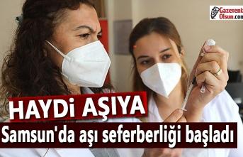 Samsun'da aşı seferberliği başladı, Haydi Aşıya