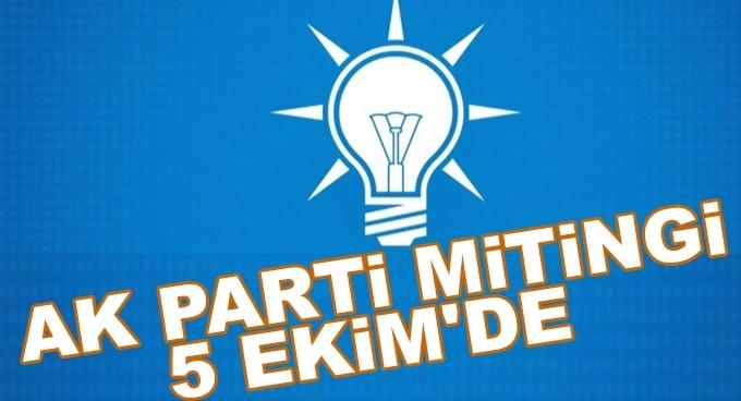 AK Parti mitingi 5 ekimde