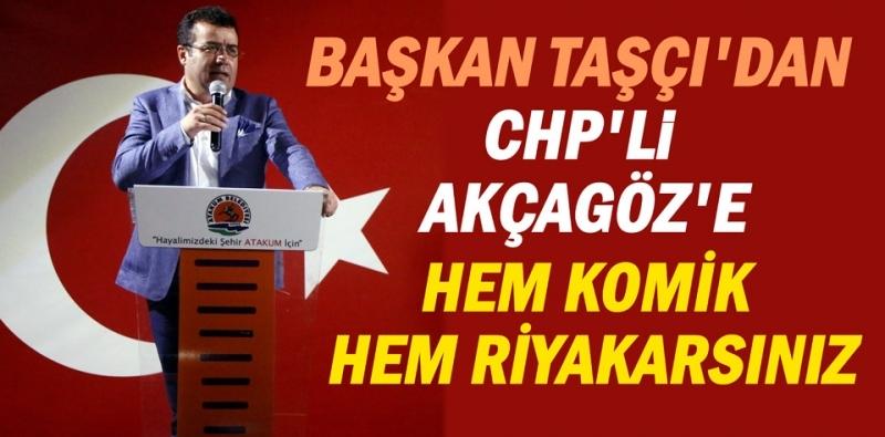 Başkan Taşçı CHP'li Akçagöz'e sordu: Peki sen neredeydin