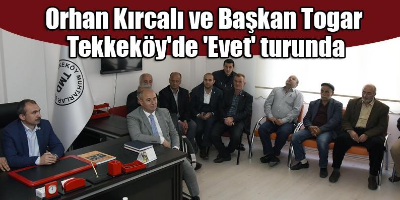 Başkan Togar 'Güçlü ve bölgede söz sahibi Türkiye için Evet diyeceğiz'