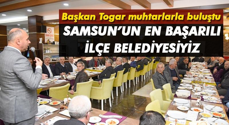 Başkan Togar: 'Samsun'un en başarılı ilçe belediyesiyiz'