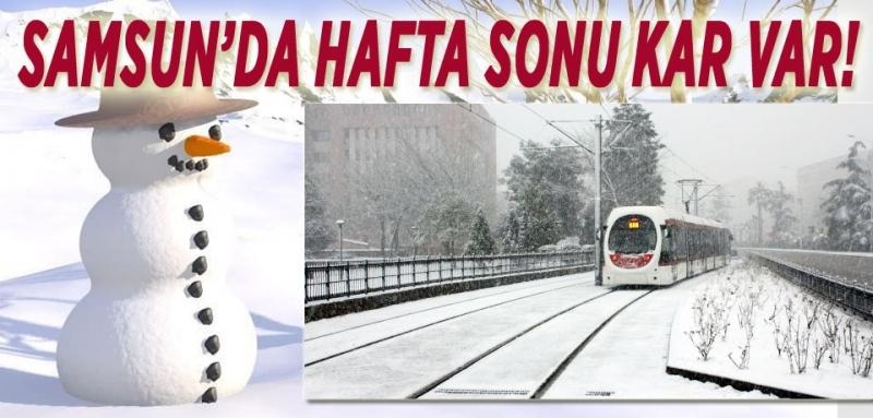 Kar Samsun'a geri geliyor! Ne zamana kadar sürecek!