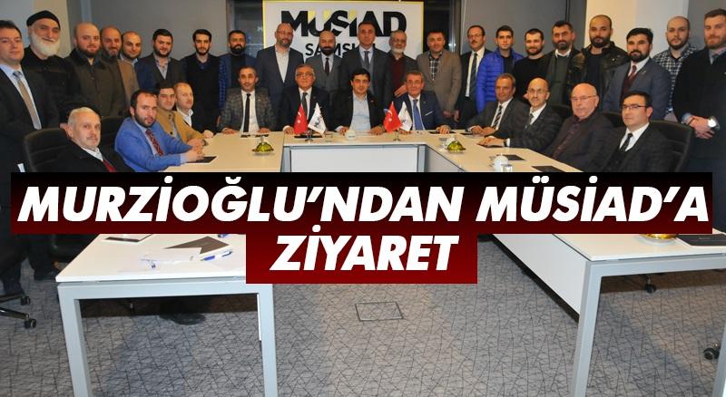 Murzioğlu'ndan MÜSİAD'a ziyaret
