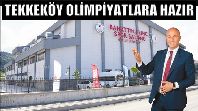 Olimpiyatların resmi açılışı Tekkeköy'de
