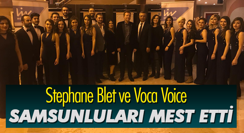Stephane Blet ve Voca Voice'den muhteşem konser