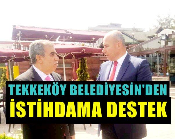 Tekkeköy Belediyesin'den Büyük destek