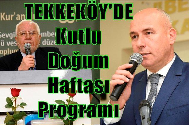 Tekkeköy'de yoğun katılımlı Kutlu Doğum Haftası Programı