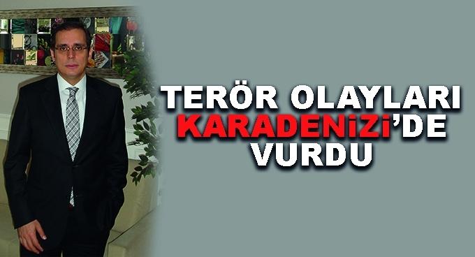 Terör Olayları Karadenizi'de Vurdu