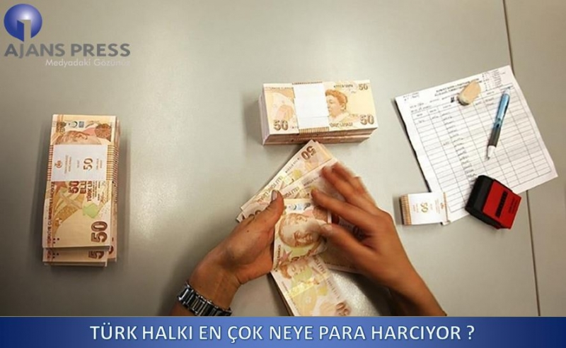 Türk halkı en çok neye para harcıyor?