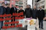Başkan Akgül 'Mevlid-i Nebi' standını ziyaret etti